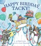 Happy Birdday, Tacky! ebook by Helen Lester, Lynn Munsinger
