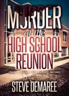 Murder at the High School Reunion ebook by Steve Demaree
