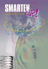 Smarten Up - a guide to creating a smart community ebook by John A. Farrington