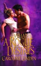 What A Rogue Desires ebook by