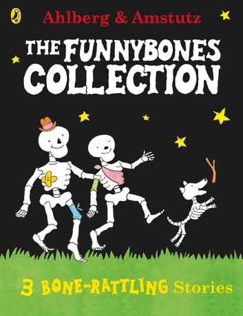 Funnybones A Bone Rattling Collection Ebook By Allan Ahlberg