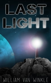 Last Light - A Short Story ebook by William Van Winkle