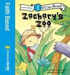 Zachary's Zoo - Biblical Values, Level 1 ebook by Mike & Amy Nappa