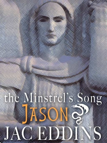 Jason - The Minstrel's Song Book I ebook by Jac Eddins