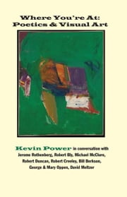 Where You're At: Poetics&Visual Art ebook by Kevin Power