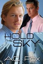 Hold the Sky ebook by A.C. Fox