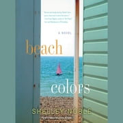 Beach Colors - A Novel audiobook by Shelley Noble