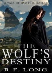 The Wolf's Destiny ebook by R. F. Long