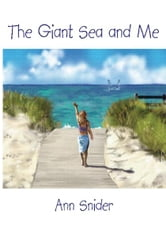The Giant Sea and Me ebook by Ann Snider