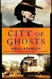 City of Ghosts - A Mystery ebook by Kelli Stanley