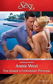 The Greek's Forbidden Princess ebook by Annie West