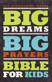 NIV, Big Dreams Big Prayers Bible for Kids, eBook - Conversations with God ebook by Zondervan