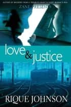 Love and Justice ebook by Rique Johnson