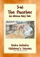 SAI THE PANTHER - A True Story about an African Leopard - Baba Indaba's Children's Stories - Issue 408 ebook by Anon E. Mouse, Narrated by Baba Indaba