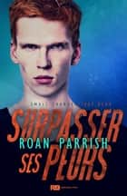 Surpasser ses peurs - Small Change, T2 eBook by Roan Parrish, Julie Girault