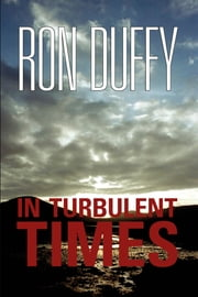 In Turbulent Times ebook by Ron Duffy