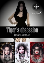 Tiger's Obsession Series Clothes ebook by Pet TorreS