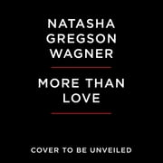 More Than Love - An Intimate Portrait of My Mother, Natalie Wood audiobook by Natasha Gregson Wagner