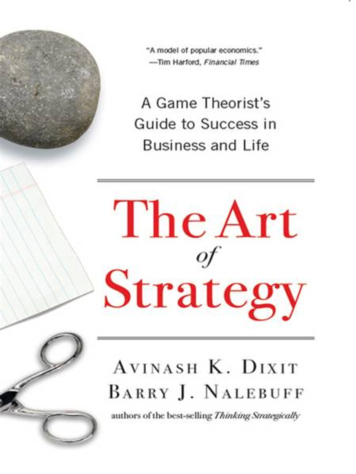 The Art Of Strategy: A Game Theorist's Guide To Success In Business And  Life Ebook