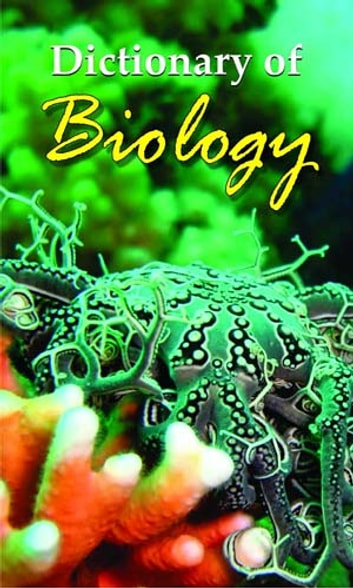 Dictionary of Biology ebook by Kirti Sharma