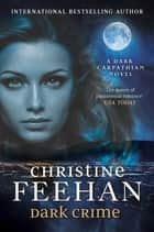 Dark Crime eBook by Christine Feehan