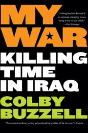 My War - Kiling Time in Iraq ebook by Kobo.Web.Store.Products.Fields.ContributorFieldViewModel
