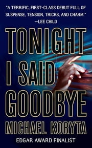 Tonight I Said Goodbye ebook by Michael Koryta