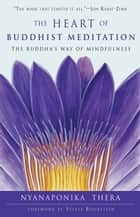 The Heart of Buddhist Meditation ebook by Nyanaponika Thera,Sylvia Boorstein