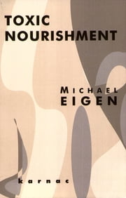 Toxic Nourishment ebook by Michael Eigen
