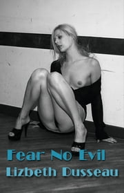 Fear No Evil ebook by Lizbeth Dusseau