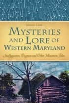 Mysteries & Lore of Western Maryland ebook by Susan Fair