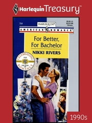 For Better, For Bachelor ebook by Nikki Rivers