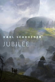 Jubilee - A Tor.Com Original ebook by Karl Schroeder