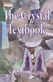 The Crystal Textbook ebook by S. Roger Joyeux