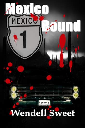 Mexico Bound ebook by Dell Sweet