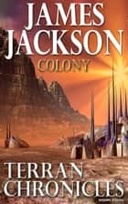 Colony (Terran Chronicles) ebook by James Jackson