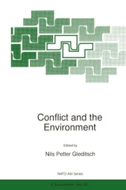Conflict and the Environment ebook by N.P. Gleditsch,Lothar Brock,Thomas Homer-Dixon,Renat Perelet,Evan Vlachos