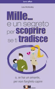 Mille... e un segreto per scoprire se ti tradisce ebook by Liza McKinsley
