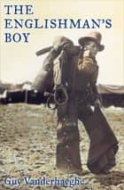 The Englishman's Boy eBook by Guy Vanderhaeghe