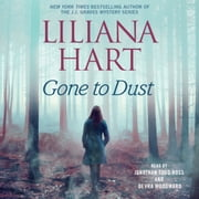 Gone to Dust audiobook by Liliana Hart