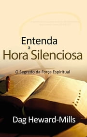 Entenda a Hora Silenciosa ebook by Dag Heward-Mills