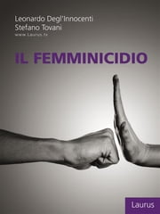 Il femminicidio ebook by Leonardo Degl'Innocenti, Stefano Tovani