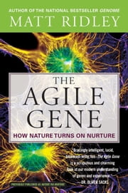 The Agile Gene - How Nature Turns on Nurture ebook by Matt Ridley