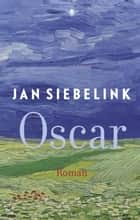 Oscar ebook by Jan Siebelink