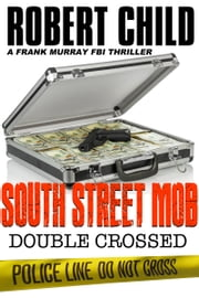 South Street Mob: Book Three ebook by Robert Child