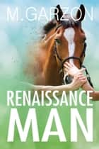 Renaissance Man ebook by M. Garzon
