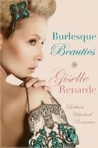 Burlesque Beauties: Lesbian Historical Romance ebook by Giselle Renarde