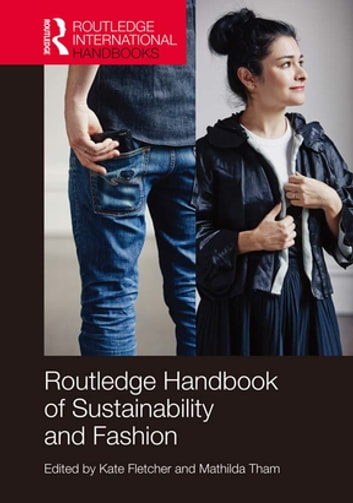 Routledge Handbook of Sustainability and Fashion ebook by