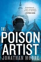 The Poison Artist eBook por Jonathan Moore