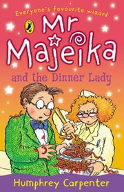 Mr Majeika and the Dinner Lady ebook by Humphrey Carpenter